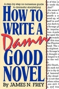 How to Write a Damn Good Novel