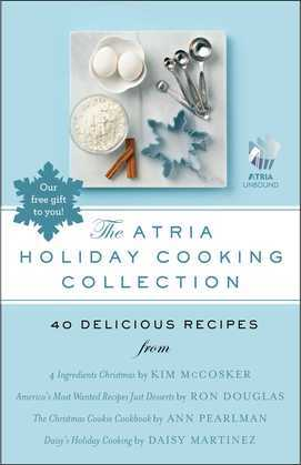 The Atria Holiday Cooking Collection: 40 Delicious Recipes