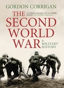Gordon Corrigan - The Second World War