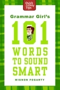 Mignon Fogarty - Grammar Girl's 101 Words to Sound Smart