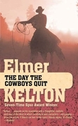 Elmer Kelton - The Day the Cowboys Quit