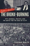 Ladies and Gentlemen, the Bronx Is Burning
