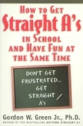 How to Get Straight A's In School and Have Fun at the Same Time