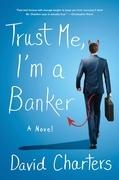Trust Me, I'm a Banker