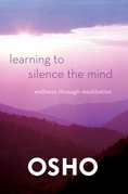 Osho - Learning to Silence the Mind