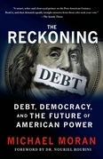 The Reckoning: Debt, Democracy, and the Future of American Power
