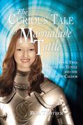 The Curious Tale of Marmalade Tuttle - Book Two: Marmalade Tuttle and the Battle of Caldor