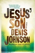 Denis Johnson - Jesus' Son