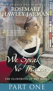 We Speak No Treason Vol 1: The Flowering of the Rose