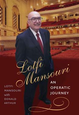 Lotfi Mansouri: An Operatic Journey