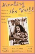 Mending the World: Stories of Family by Contemporary Black Writers