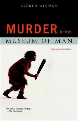 The Murder in the Museum of Man: A Norman de Ratour Mystery