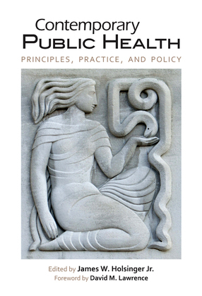Contemporary Public Health: Principles, Practice, and Policy
