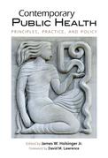 Contemporary Public Health: Principles, Practice, and Policy