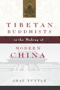 Gray Tuttle - Tibetan Buddhists in the Making of Modern China