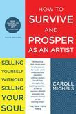 How to Survive and Prosper as an Artist