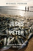 Jesus and Peter: Growing in friendship with God