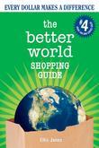 The Better World Shopping Guide: Every Dollar Makes a Difference