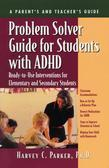 Problem Solver Guide for Students with ADHD: Ready-to-Use Interventions for Elementary and Secondary Students