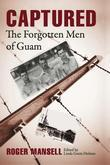 Captured: The Forgotten Men of Guam