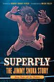 Superfly: The Jimmy Snuka Story