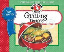 Our Favorite Grilling Recipes Cookbook: Mmm...there's nothing more irresistible than the aroma of food cooking on the grill.