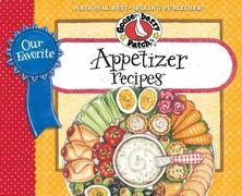 Our Favorite Appetizer Recipes Cookbook: Bite-size goodies, crisy chips and creamy dips make any occasion with family &amp; friends more fun!