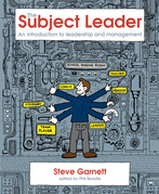 The Subject Leader's Toolkit: An introduction to leadership and management