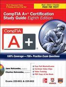 CompTIA A+ Certification Study Guide, Eighth Edition (Exams 220-801 & 220-802)