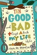 Ten Good and Bad Things About My Life (So Far)