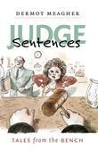 Judge Sentences: Tales from the Bench