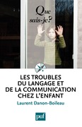 Les troubles du langage et de la communication chez l'enfant