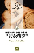 Histoire des mres et de la maternit en Occident