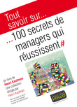 Tout savoir sur... 100 secrets de managers qui réussissent