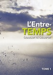 L'Entre-temps, tome 1