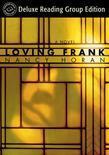 Loving Frank (Random House Reader's Circle Deluxe Reading Group Edition): A Novel