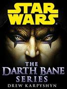 Darth Bane: Star Wars 3-Book Bundle: Path of Destruction, Rule of Two, Dynasty of Evil