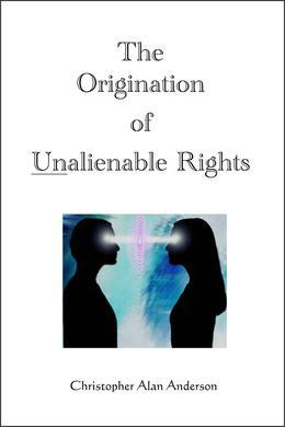 The Origination of Unalienable Rights
