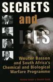 Secrets &amp; Lies: Wouter Basson and South Africa's Chemical and Biological Warfare Programme