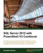 SQL Server 2012 with PowerShell V3 Cookbook