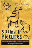 Sitting in Pictures, Vision Meditations for Addiction Recovery
