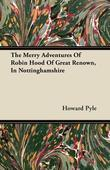 , Howard Pyle - The Merry Adventures of Robin Hood of Great Renown, in Nottinghamshire