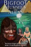 Bigfoot, Mummies, and Aliens: The Human Origins Series Collection (Books 1-4 with Backstories Vol. & 2)