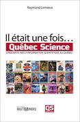 Il était une fois… Québec Science