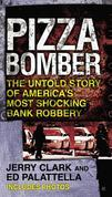 Pizza Bomber: The Untold Story of America's Most Shocking Bank Robbery