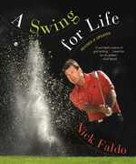A Swing for Life: Revised and Updated (with embedded videos)