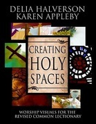 Creating Holy Spaces: Worship Visuals for the Revised Common Lectionary