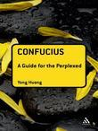 Confucius: A Guide for the Perplexed