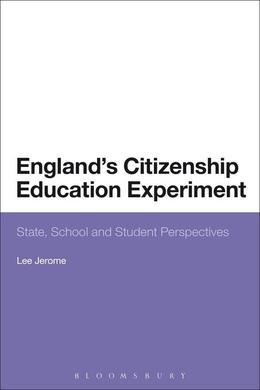 England's Citizenship Education Experiment: State, School and Student Perspectives