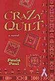 Crazy Quilt: A Novel